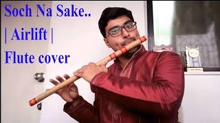 Soch na sake.. | Airlift | Flute instrumental cover |