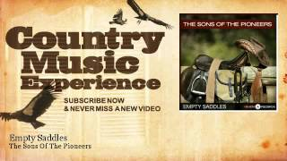 The Sons Of The Pioneers - Empty Saddles - Country Music Experience YouTube Videos
