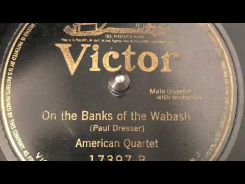 On The Banks of The Wabash - American Quartet 1913