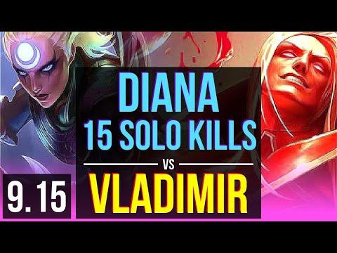 DIANA Vs VLADIMIR (MID) | 4 Early Solo Kills, 15 Solo Kills, 500+ Games | EUW Diamond | V9.15