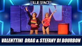 Blue Space Oficial -  Valenttini Drag e Stephai Di Bouron - 09.02.19