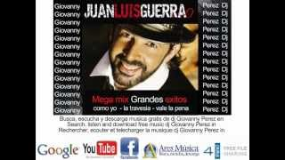Dj Giovanny Perez - Juan Luis Guerra merengue mix grandes exitos.wmv