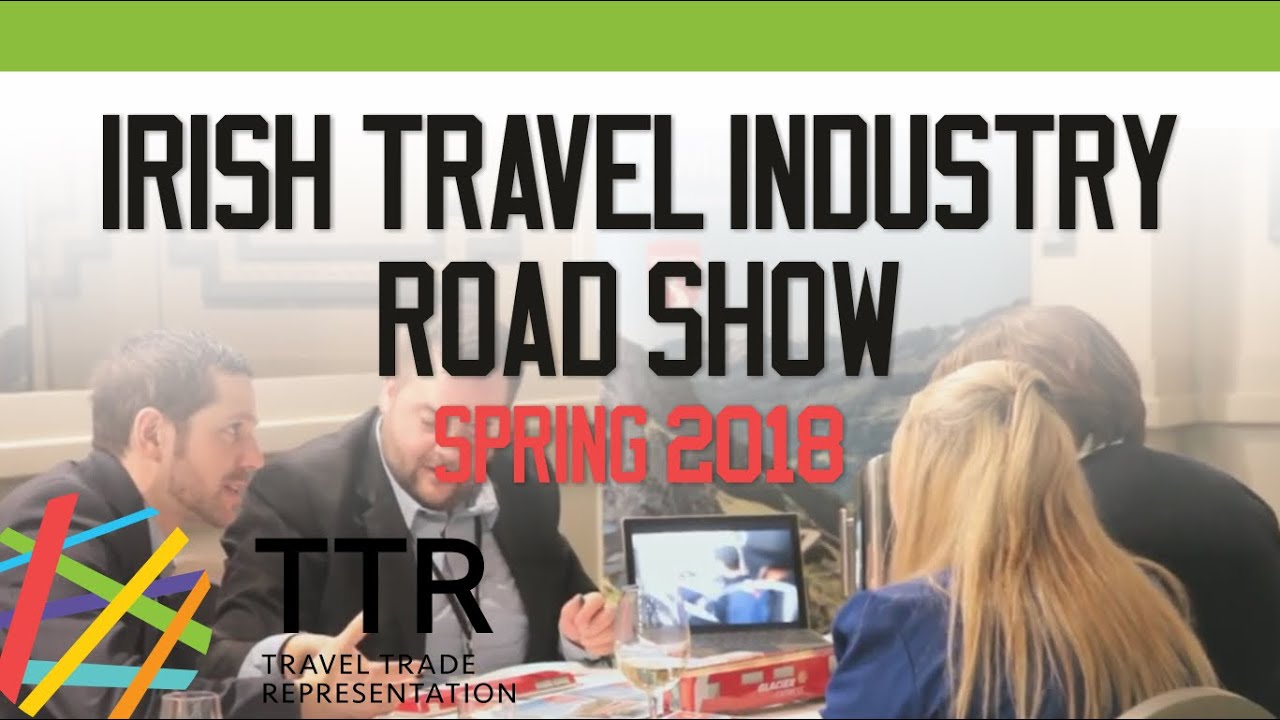 Irish Travel Industry Road Show - February 2018 - TTR TravelMedia.ie
