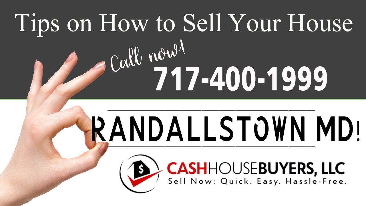 Tips Sell House Fast Randallstown | Call 7174001999 | We Buy Houses Randallstown