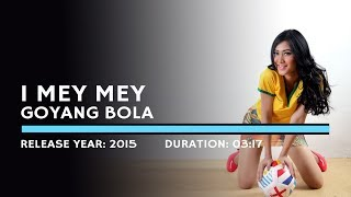 Download lagu Imey Mey - Goyang Bola