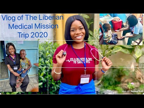 Liberia Medical Mission 2020 Vlog