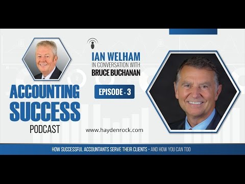 The Accounting Success Podcast : Episode 3 : Bruce Buchanon