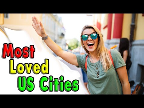 Top 10 Most Loved Cities in The United States