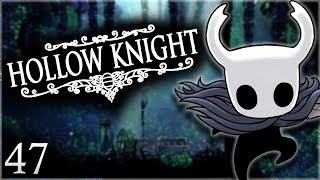 Hollow Knight - Ep. 47: The Hollow Knight