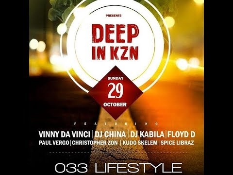 @033Lifestyle pres: DEEP IN KZN ft Dj Kabila, Dj China & Vinny Da Vinci (29.10.2017)