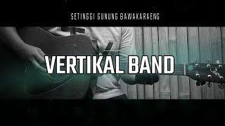 SETINGGI GUNUNG BAWAKARAENG - VERTIKAL BAND AKUSTIK COVER