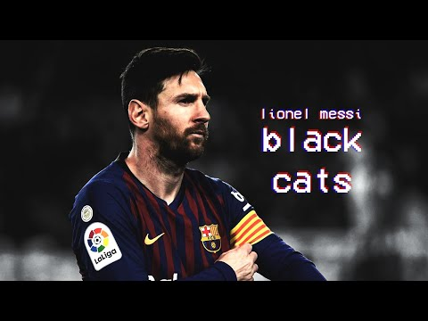 Lionel Messi ● Black Cats ● Insane Dribbling Skills & Goals 2019 HD