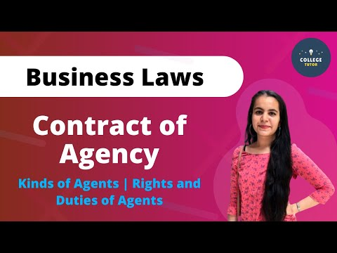 Contract of Agency | Kinds of Agents | Rights and Duties of Agents | Business Law