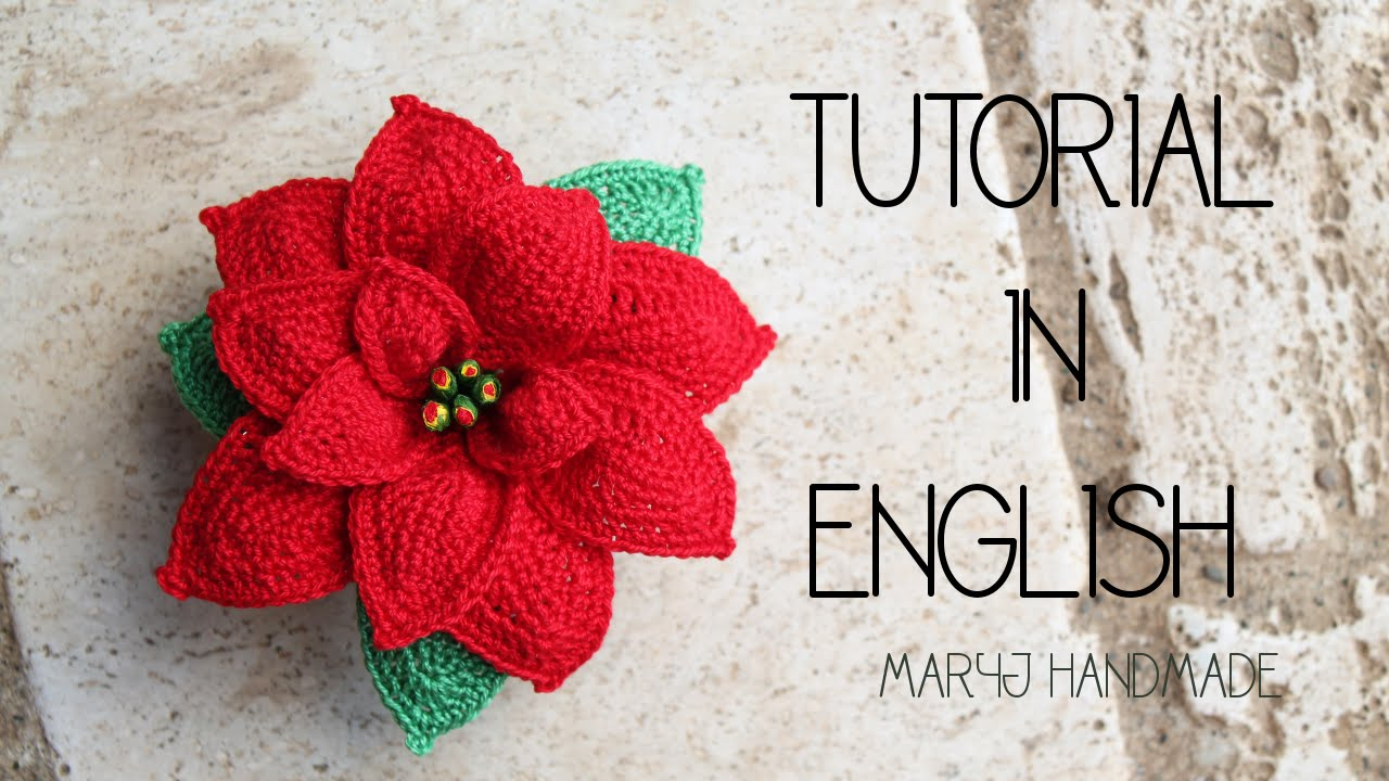 How To Crochet A Poinsettia Tutorial In English Youtube