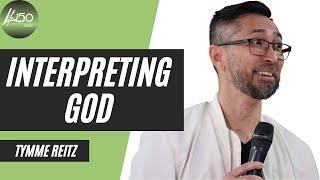 Interpreting God  |  Tymme Reitz