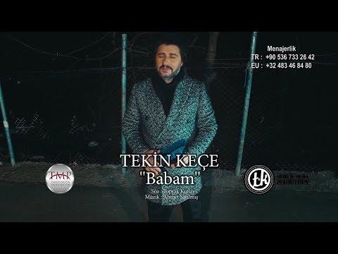 Tekin Keçe -  Babam 2018  (Official Video )