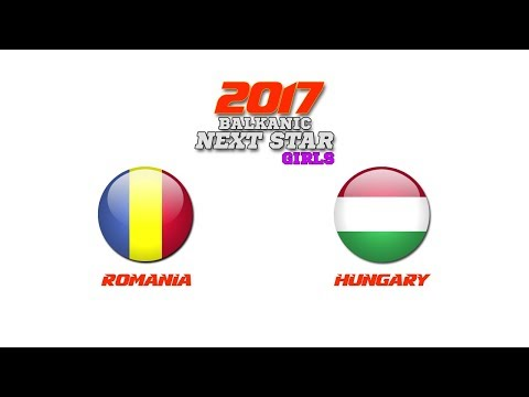 BALKANIC NEXT STAR 2017: Romania (W) - Hungary (W)
