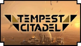Tempest Citadel - (Sci-Fi Squad Tactics / Base Building Game)