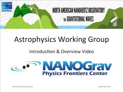 Astrophysics (NANOGrav PFC; Fall 2017)
