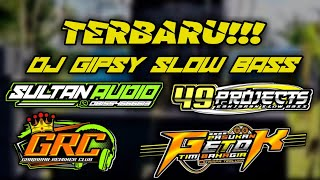 Download DJ GIPSY CASUAL SLOW BASS JINGGEL SULTAN AUDIO