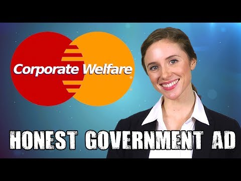 Honest Government Advert | Corporate Welfare
