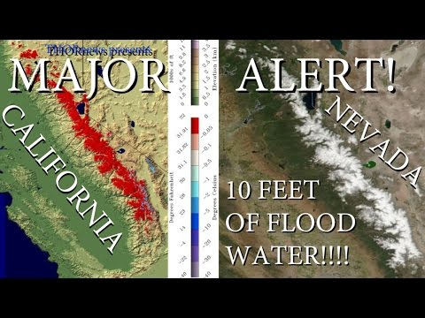 MAJOR ALERT! California & Nevada - 10+ Feet of Snowpack melt Flood water possible!!