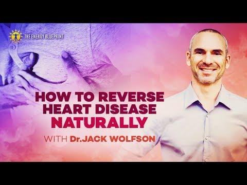 How To Reverse Heart Disease Naturally with Dr  Jack Wolfson