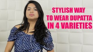 Stylish Way To Wear Dupatta in 4 Varieties |  Bhavneet | Latest Beauty Videos 2018