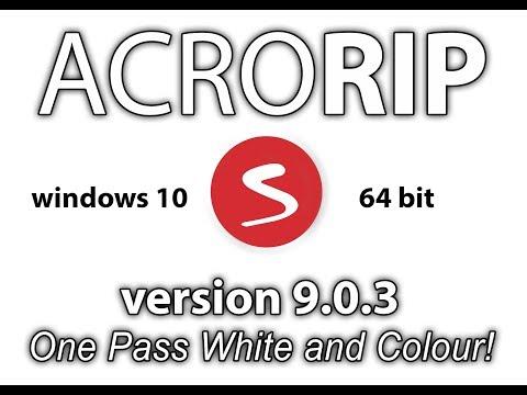 How to install and setup AcroRip 9.0.3 windows 10 64bit