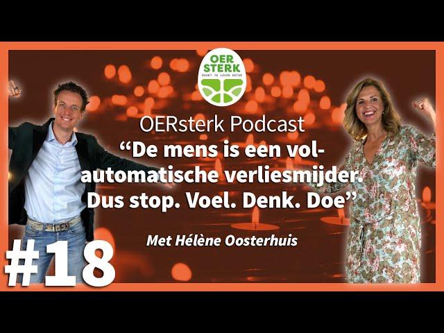 Hélène Oosterhuis: 'De mens is een volautomatische verliesmijder. Dus stop. Voel. Denk. Doe'