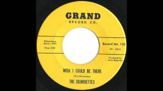 Silhouettes - Wish I Could Be There - Rare Early 60