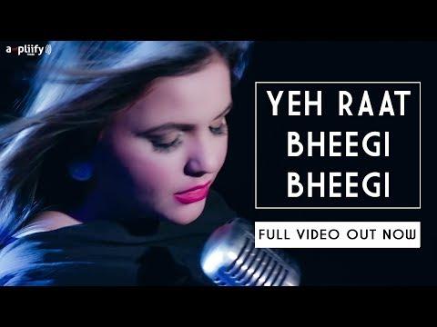 Yeh Raat Bheegi Bheegi  Full Song  Maria Meer  Ampliify Times