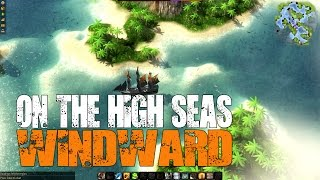 Windward - Elite on the High Seas! Trading, Exploring & Combat Gameplay