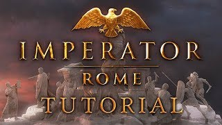 Imperator: Rome - The Tutorials - SPONSORED VIDEO