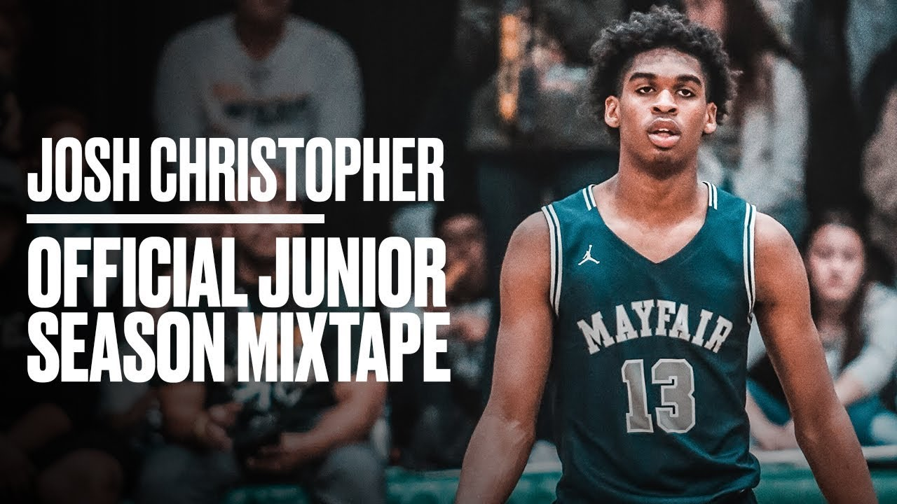 Best Mixtapes Of 2020 Josh Christopher OFFICIAL Junior Year Mixtape   Best Shooting
