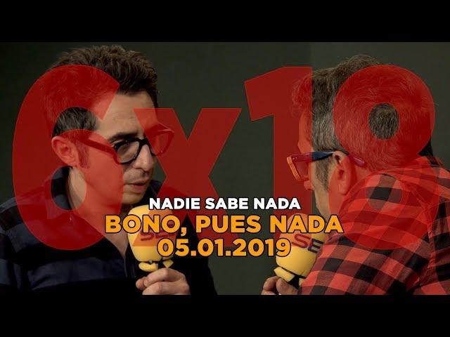 NADIE SABE NADA - (6x18): Bono, pues nada
