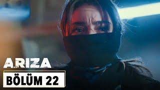Arıza 22.Bölüm