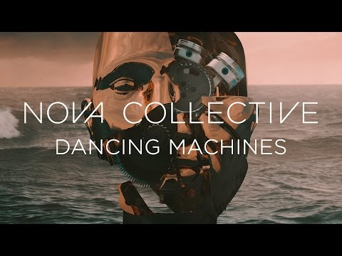 "Nova Collective ""Dancing Machines"" (OFFICIAL)"