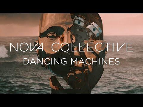 "Nova Collective ""Dancing Machines"" (OFFICIAL)"