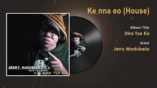 Jerry Madubela - Ke Nna Eo (House) Gospel Song - South Africa Gospel Songs
