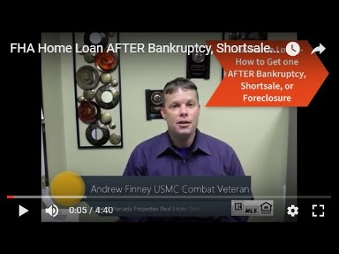 FHA Home Loan- How to Get One AFTER Bankruptcy, Shortsale, or Foreclosure