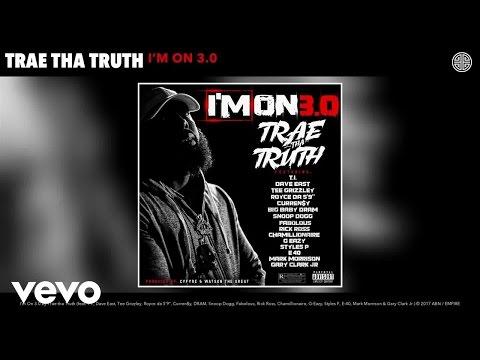 Trae tha Truth - I'm On 3.0 (Audio) ft. T.I., Dave East, Tee Grizzley, Royce da 5'9
