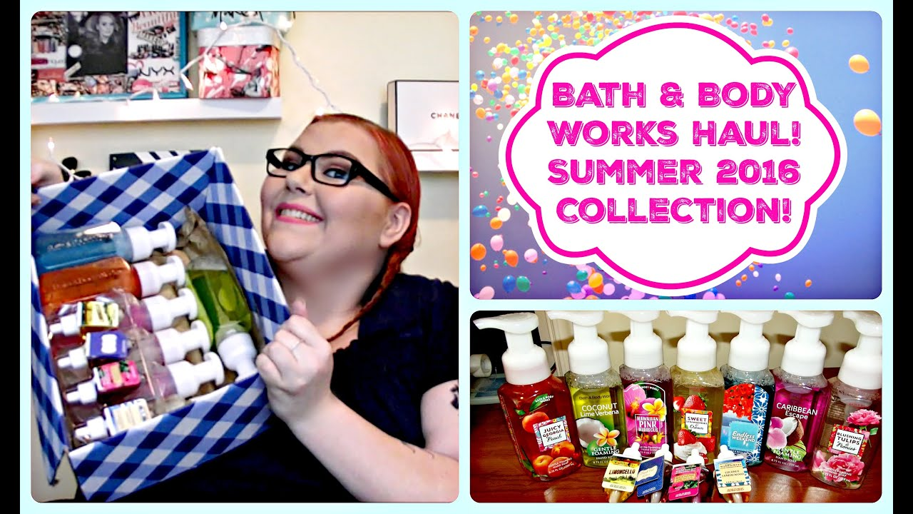 Bath body works haul summer 2016 collection youtube for A bathroom item that starts with g