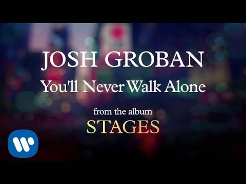 Josh Groban - You'll Never Walk Alone [AUDIO]