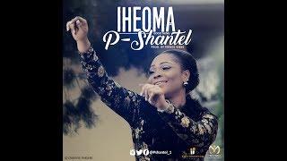 Iheoma (Good Thing) P-Shantel