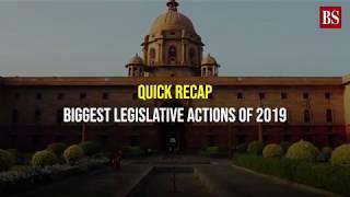 Quick Recap: Biggest legislative actions of 2019
