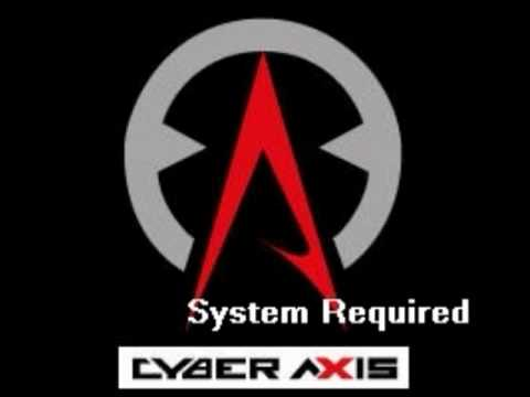 Cyber Axis-System Required