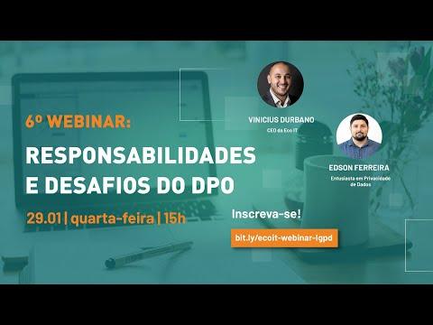 LGPD | RESPONSABILIDADES E DESAFIOS DO DPO | VINICIUS DURBANO E EDSON FERREIRA