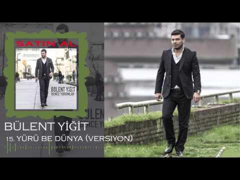 Bülent Yiğit - 2016 Yürü Be Dünya (Remix) (Offical Music)