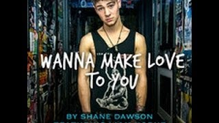 Shane Dawson - Wanna Make Love To You (LYRICS + FREE DOWNLOAD)